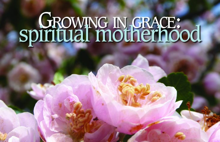 Growing in grace:spiritual motherhood